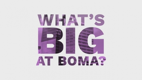 What's Big at BOMA?